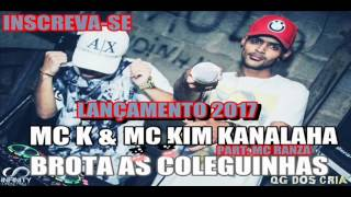 mc s k kim kanalha part mc ranza brota as coleguinhas dj mt da zn