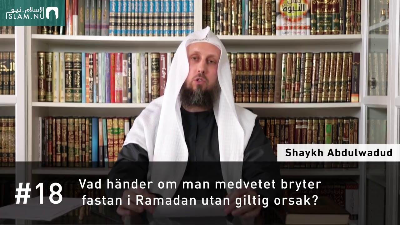Att medvetet bryta fastan i Ramadan utan giltig orsak   Shaykh Abdulwadud