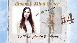 """Les Clés du Bonheur #4: """"Le Triangle du Bonheur"""""""