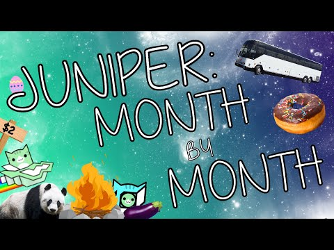 JUNIPER: MONTH  MONTH  1 YEAR ANNIVERSARY SPECIAL!!