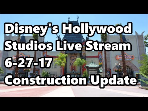 Disney's Hollywood Studios Live Stream 6-27-17 - Construction Updates | Walt Disney World