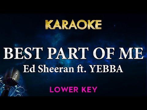 Ed Sheeran - Best Part Of Me feat. YEBBA (LOWER Key Karaoke Instrumental)