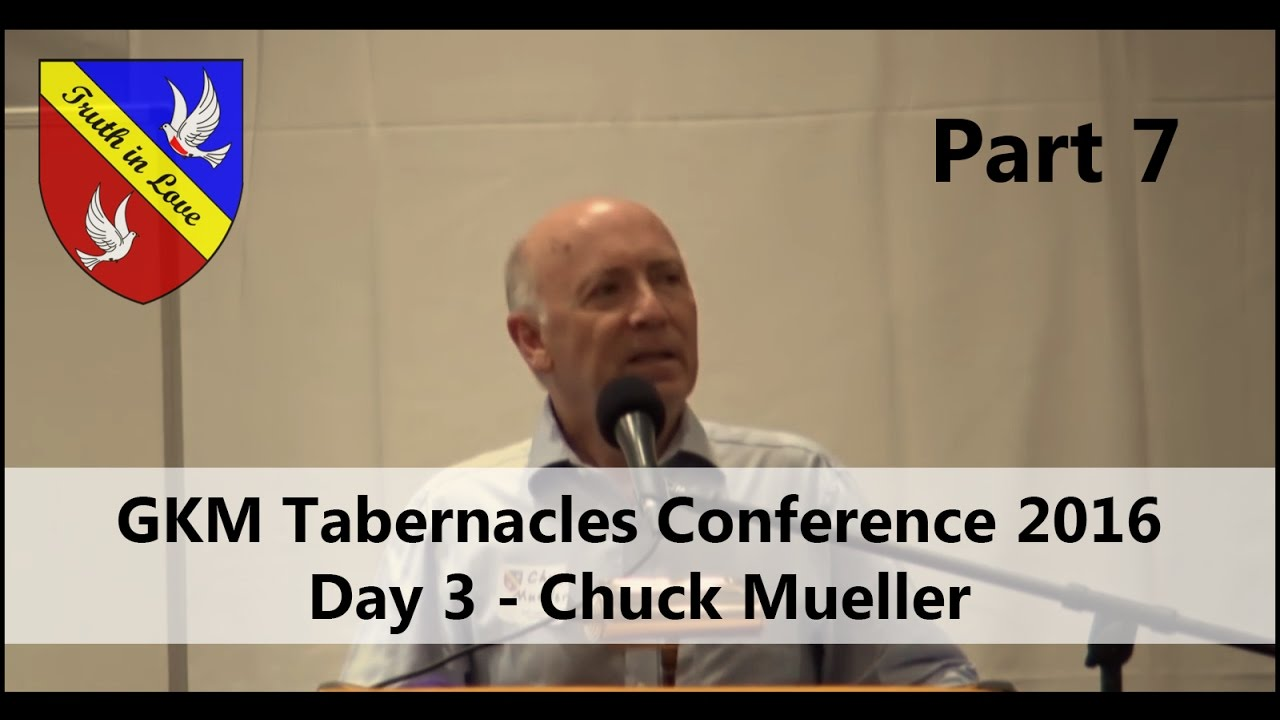 Tabernacles 2016 Conference - Day 3 - Part 7, Afternoon - Chuck Mueller