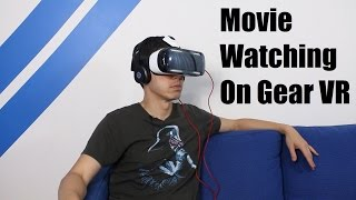 Watching Movies On The Samsung Gear VR