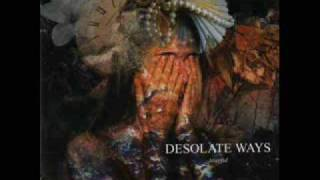 Desolate Ways -  Cold Embrace