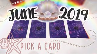 What's Coming for You June 2019? Pick A Card🌜Psychic Prediction