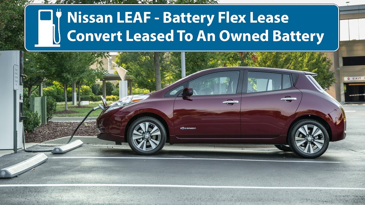Nissan LEAF   Flex/Lease Battery Buyout   YouTube