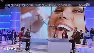 Siamo Noi - Cure dentarie: un lusso che non tutti possono permettersi