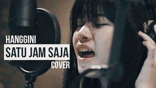 Hanggini - Satu Jam Saja  | Covernya Jeha