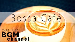 Bossa Nova Cafe Music - Relaxing Jazz Music - Chill Out Instrumental Music For Study, Work thumbnail