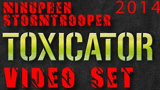 Toxicator 2014 TBASS aka Minupren Stormtrooper Full Video Set