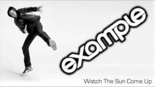 Download Example - 'Watch The Sun Come Up' (Extended Mix) MP3 song and Music Video