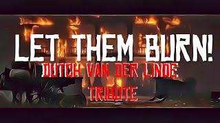 Dutch Van Der Linde TRIBUTE Let Them Burn Red Dead Redemption 2