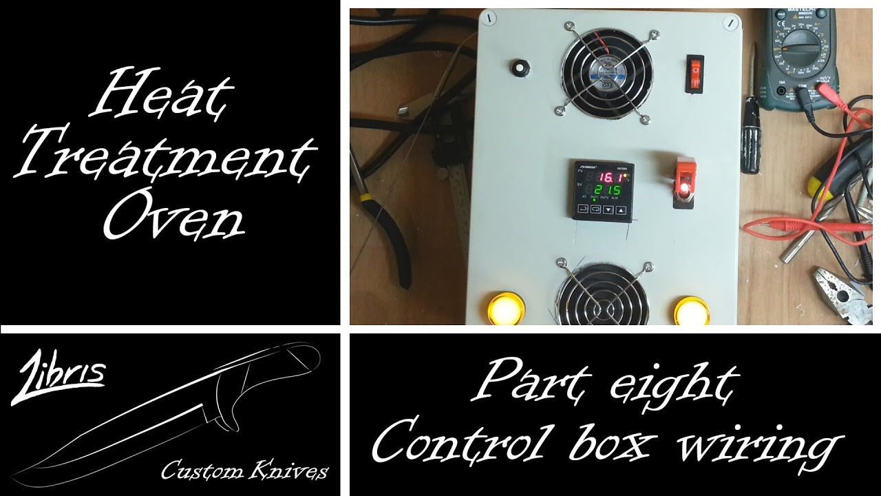 Heat Treatment Oven Build: Part 8  Control Box Wiring  YouTube