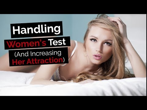 Do Women Really Test You?  (Yes, and Here's How to Handle a Girl's Test)