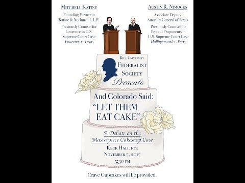 Let Them Eat Cake: Masterpiece Cakeshop v. Colorado Civil Rights Commission Debate