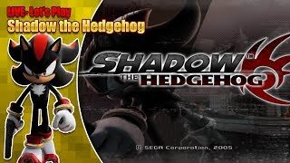 Let's Play Shadow the Hedgehog - LIVE - Saturday 20th April 7.30pm BST 2019
