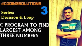 3-C Program to Find the Largest Number Among Three Numbers