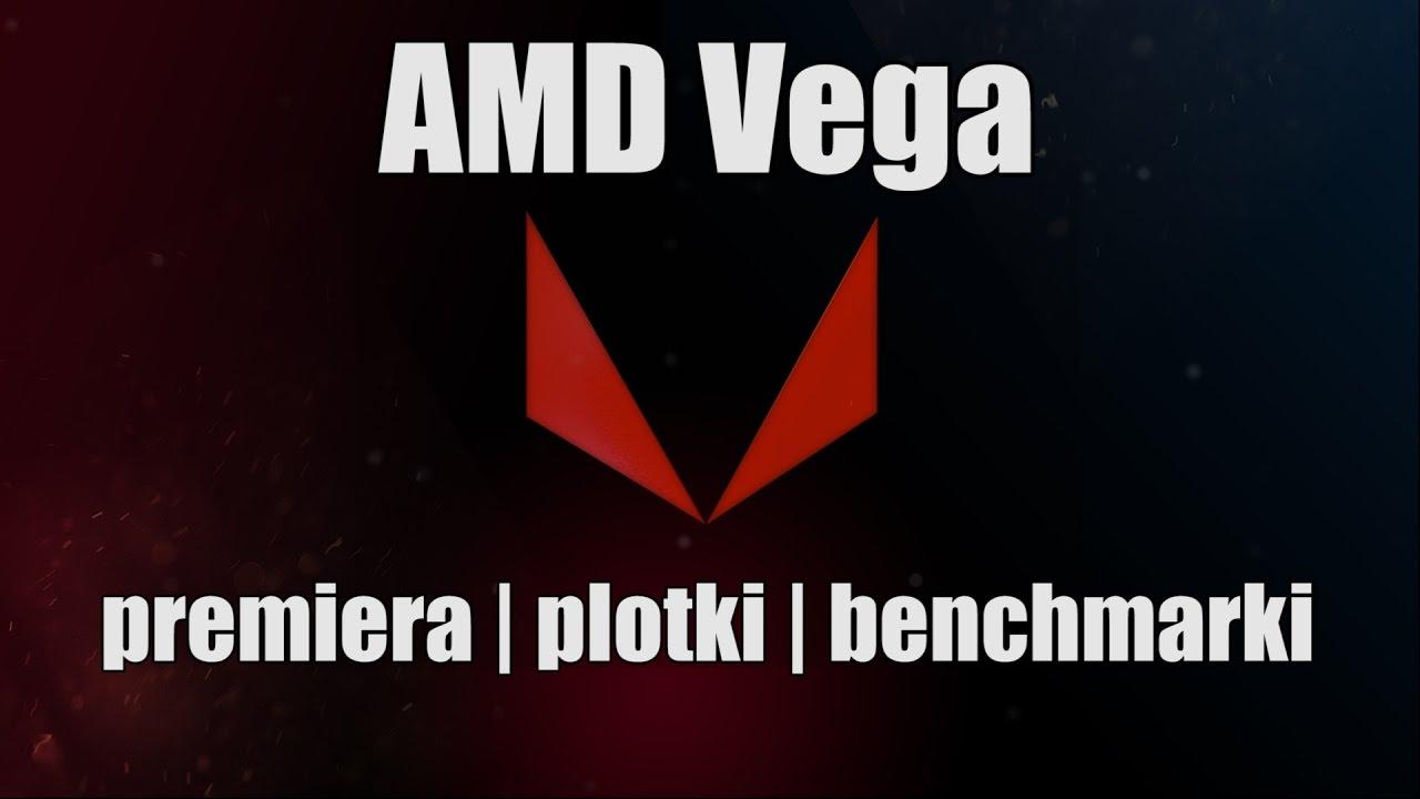 AMD Vega – architektura, plotki, benchmarki
