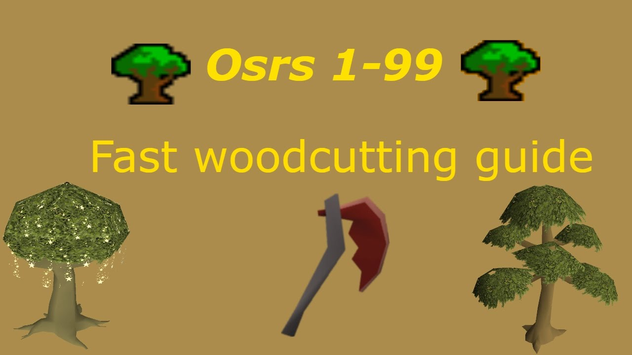 Runescape osrs 1 99 woodcutting guide fast version for Runescape exp table 1 99