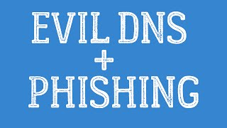 Infect whole network using Evil DNS + Phishing