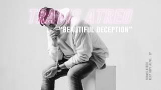 Travis Atreo - Beautiful Deception (Official Audio)