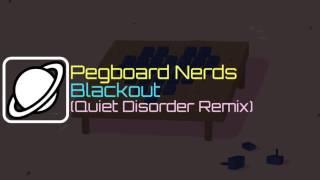 pegboard nerds blackout quiet disorder remix
