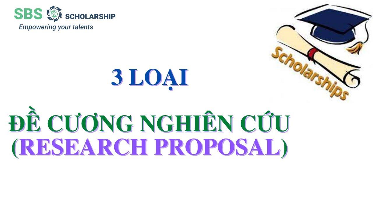 Kỹ năng săn học bổng 16| 3 loại Đề cương nghiên cứu cần biết| #sbsscholarship #research #proposal