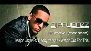 Major Lazer Ft. Daddy Yankee - Watch Out For This (Bumaye) (extended) (dj pauldazz)