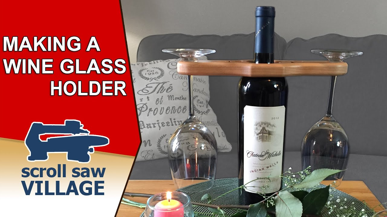 Making A Wine Glass Holder On The Scroll Saw Youtube
