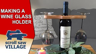 Making A Wine Glass Holder On The Scroll Saw