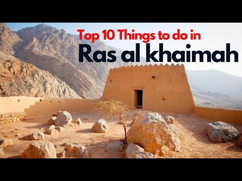 Things To Do In Ras Al Khaimah 👉 Places To Visit In Ras Al-khaimah Must Watch!