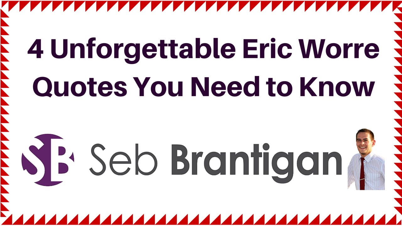 Eric Worre Quotes Unique 4 Unforgettable Eric Worre Quotes You Need To Know  Youtube