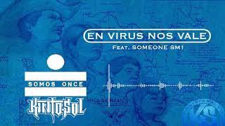 Kinto Sol - En Virus Nos Vale Ft. Someone SM1 [AUDIO]