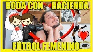 NOTICIAS FAMILY FRIENDLY - Boda que sale mal y Fútbol Femenino - CCP 91