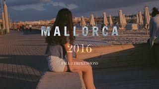 MALLORCA 2016 | Impressions | Follow me around