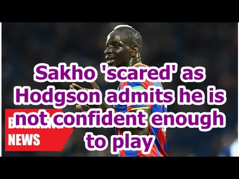 Breaking News - Sakho ' fear ' as Hodgson admits he's not confident enough to play