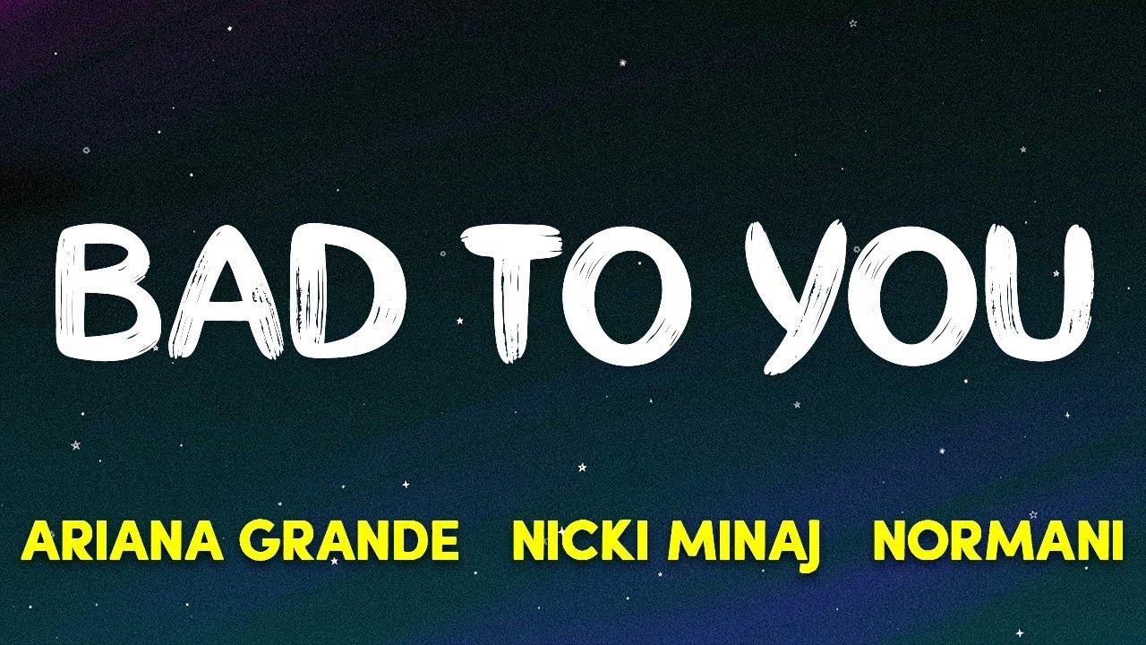 Ariana Grande, Normani, Nicki Minaj - Bad To You (Charlie's Angels Soundtrack) (Lyrics) image