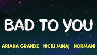 Ariana Grande, Normani, Nicki Minaj - Bad To You (Charlie's Angels Soundtrack) (Lyrics)