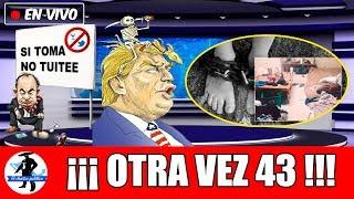 Vuelve El Horror De Los 43 a México; AMLO Vuelve a Exhibir a Calderón y Trump Comienza Su Muro