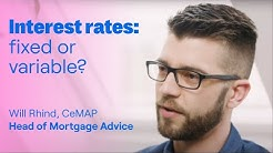 Mortgages Unpacked: Interest Rates - Choosing a Fixed or Variable Rate