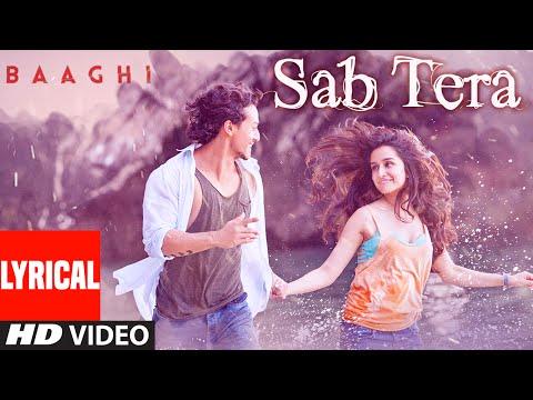 SAB TERA Lyrical  | BAAGHI | Tiger Shroff, Shraddha Kapoor | Armaan Malik | Amaal Mallik |T-Series