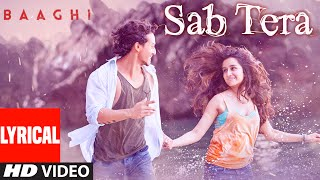 SAB TERA Lyrical-BAAGHI -Tiger Shroff Audio Song