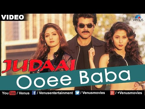 Ooee Baba Full Video Song | Judaai | Anil Kapoor, Sridevi, Urmila Matondkar | Bollywood Hindi Song
