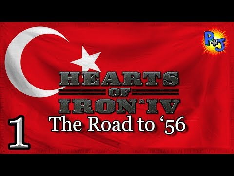 Let's Play Hearts of Iron 4 | HOI4 Road to 56 Mod | Turkey Gameplay Part 1