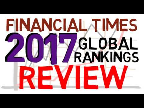 Financial Times 2017 Global MBA Rankings (MY REVIEW)