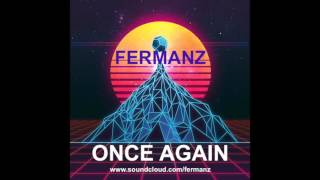 Fermanz - Once Again (Original Mix) ^^Free Download !