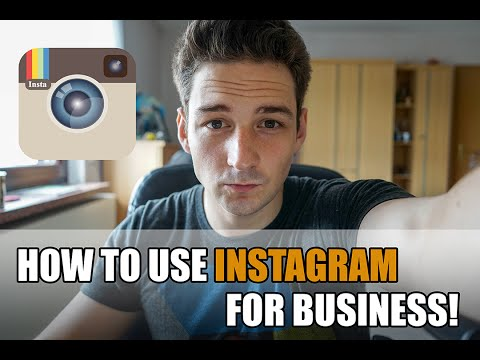 Instagram For Business - How To Use Instagram To Market Your Business