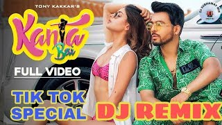 Kanta Bai  Tony Kakkar  Dj Remix Tik Tok