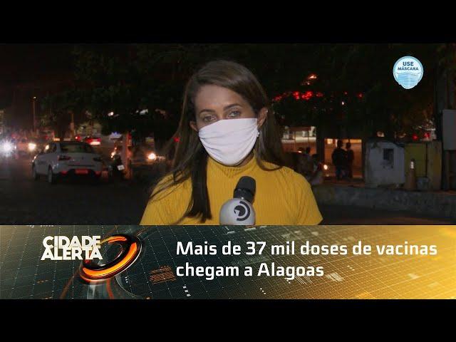 Mais de 37 mil doses de vacinas chegam a Alagoas